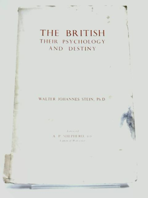 The British Their Psychology and Destiny by Stein