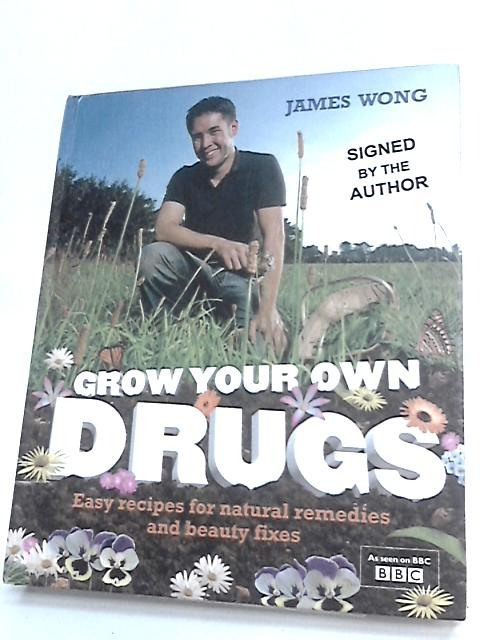 Grow Your Own Drugs By Wong, James