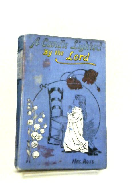 A Candle Lighted by the Lord by Mrs. Ross