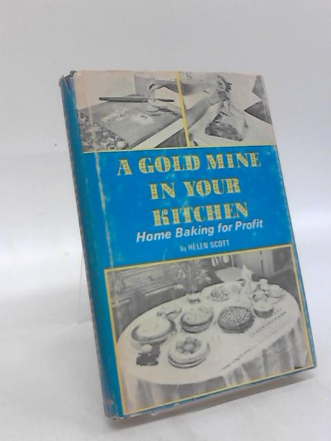 A Gold Mine in your kitchen By Helen Scott