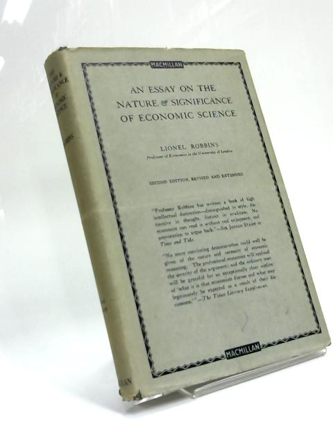 Essays on Nature and Significance of Economic Science by Lord Robbins