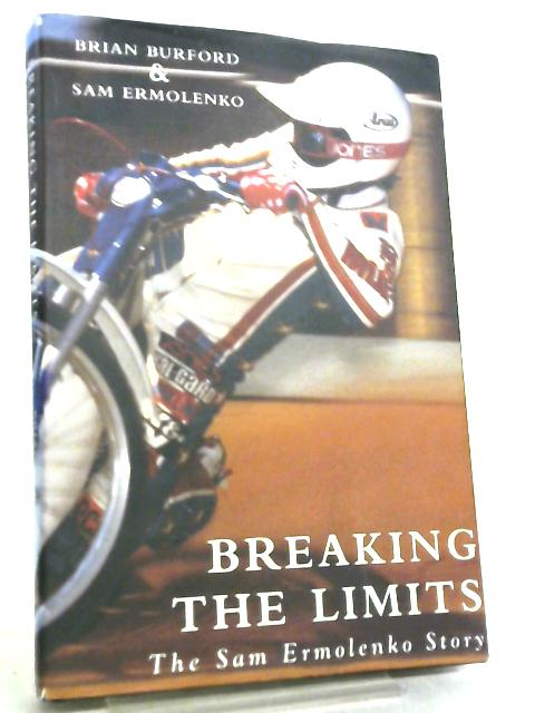 Breaking the Limits, The Sam Ermolenko Story By Brian Burford, Sam Ermolenko