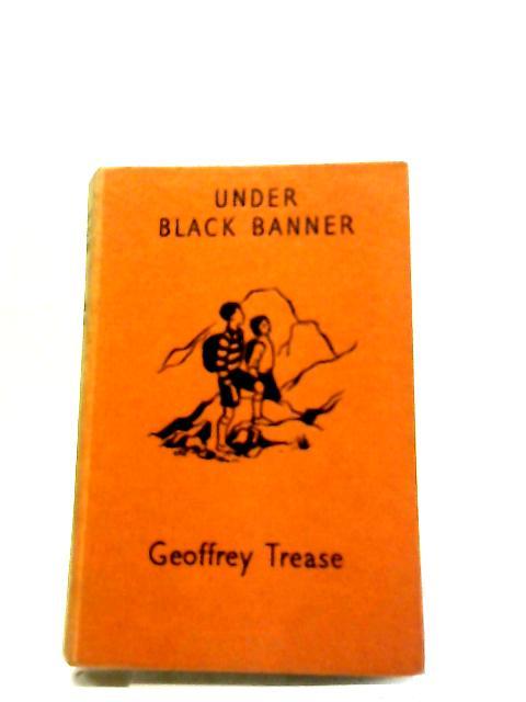 Under Black Banner By Geoffrey Trease