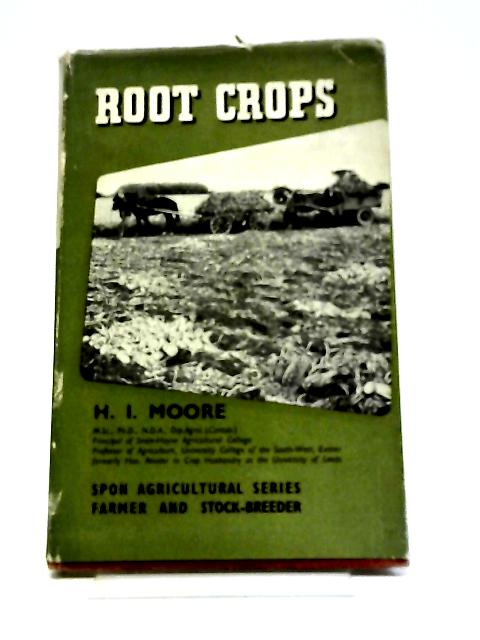 Root Crops by H. I. Moore