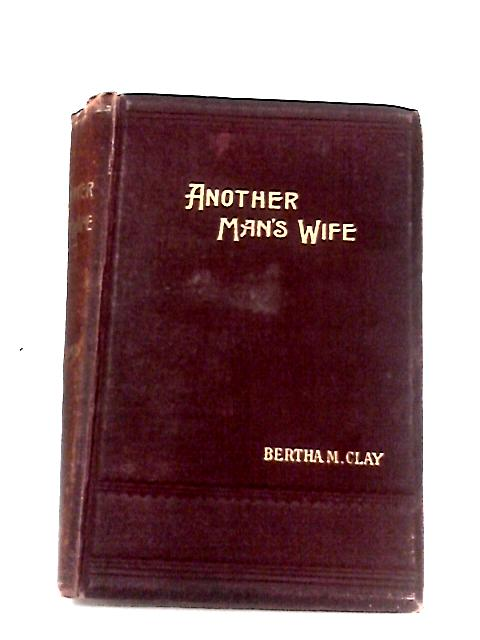 Another Man's Wife by Bertha M. Clay