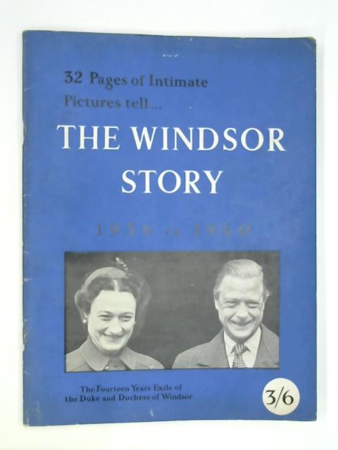 The Windsor Story 1936 - 1950 By Anon