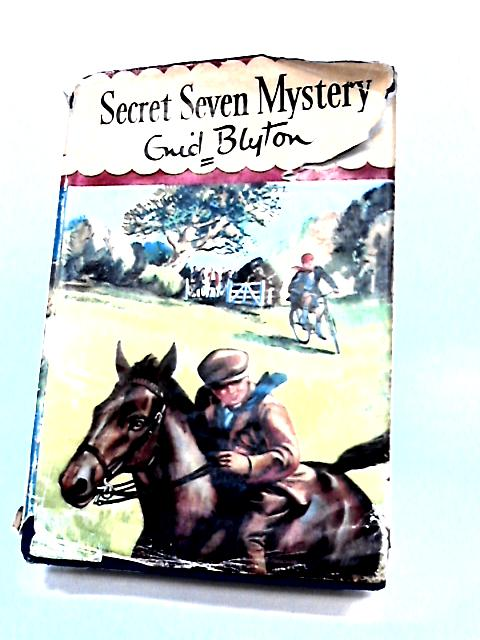 Secret seven mystery by Blyton, Enid