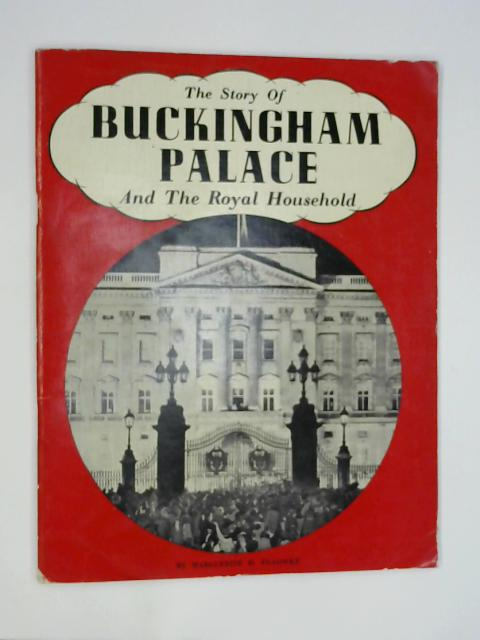 The Story Of Buckingham Palace And The Royal Household by Marguerite D. Peacocke
