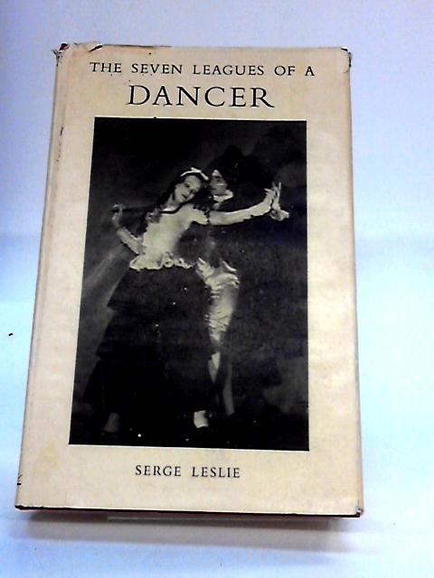Seven Leagues of a Dancer by Leslie, Serge