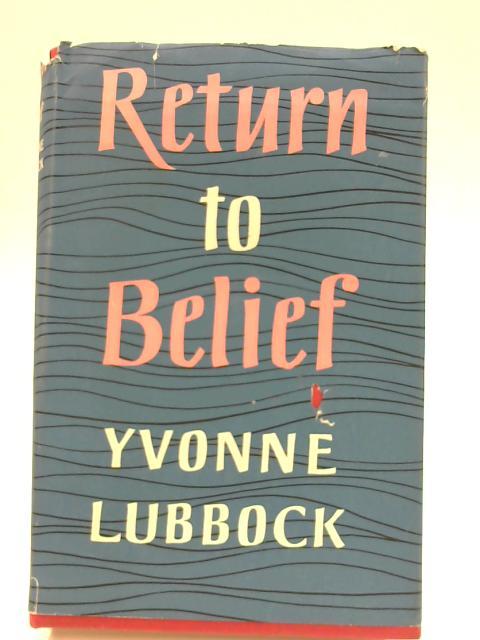 Return to belief by Lubbock, Yvonne