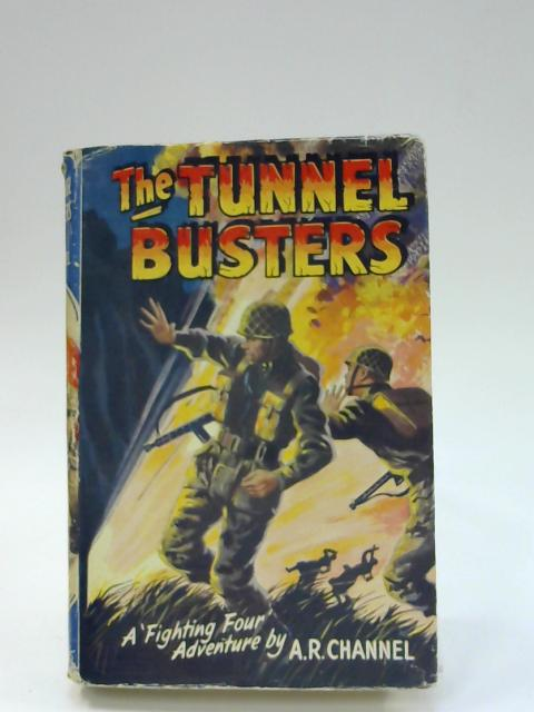 The Tunnel Busters by A.R. Channel by A.R. Channel