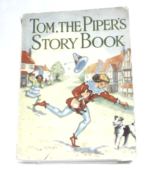 Tom, the Piper's Story Book By Unknown