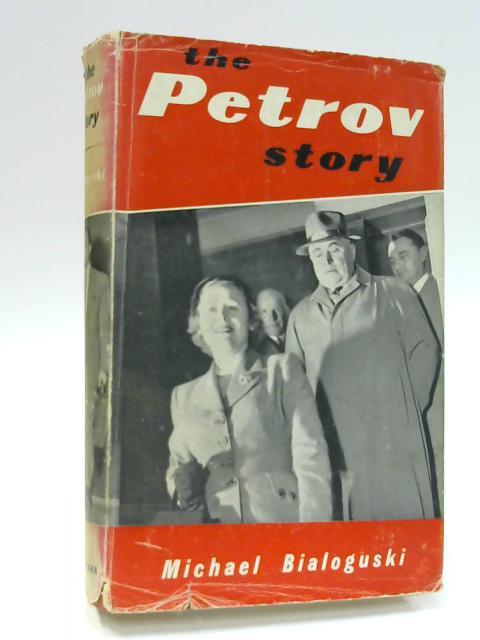 The Petrov Story by Michael Bialoguski