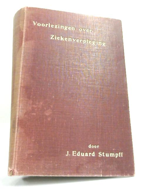 Voorlezingen over Ziekenverpleging By J. Eduard Stumpff