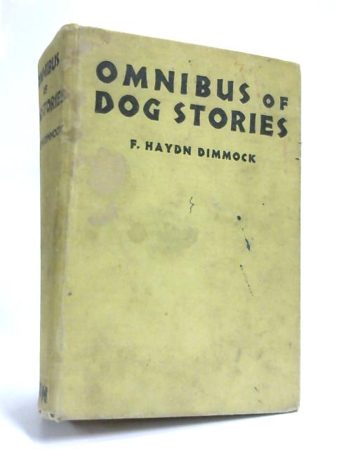 Omnibus of Dog Stories By F. Haydn Dimmock