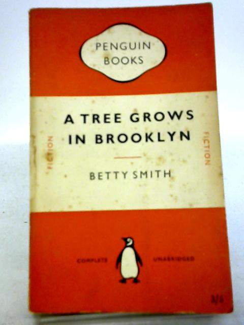 A Tree Grows in Brooklyn, Penguin Book No 834 by Betty Smith