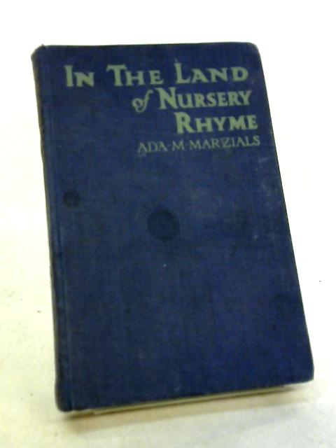 In the Land of Nursery Rhyme By Ada M. Marzials