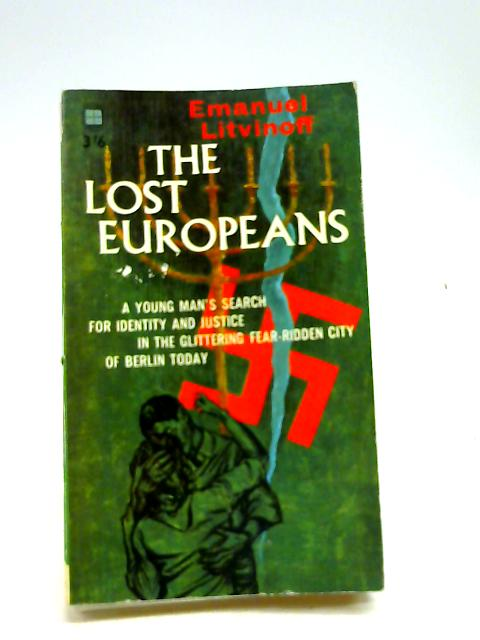 The Lost Europeans (Four Square Books. no. 630.) by Litvinoff, Emanuel