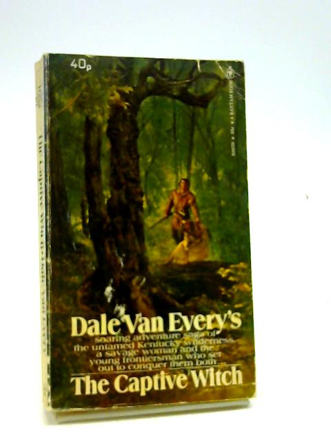 The Captive Witch by Dale Van Every's