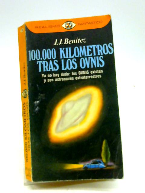 100,000 Kilometros tras Los Ovnis by J. J. Benitez