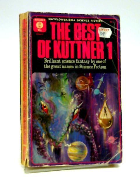 The Best Of Kuttner 1 by Henry Kuttner