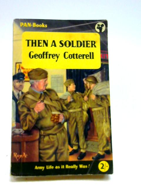 Then a Soldier (Pan) by Cotterell,Geoffrey