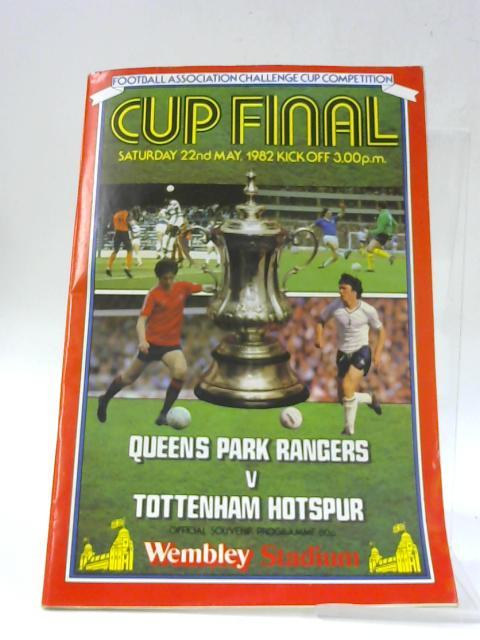 Challenge Cup Final Souvenir Programme 1982 Q.P.R. v Tottenham Hotspur By Various