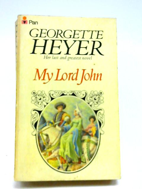 My Lord John by Heyer, Georgette