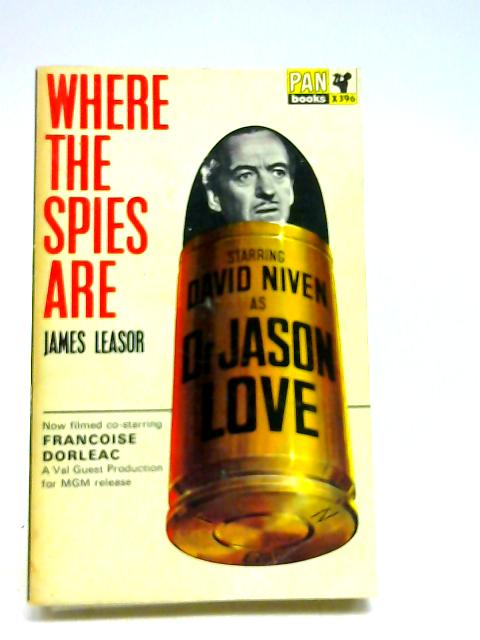 Where the Spies Are by Leasor, James