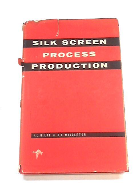 Silk-Screen Process Production By Harry L. Hiett