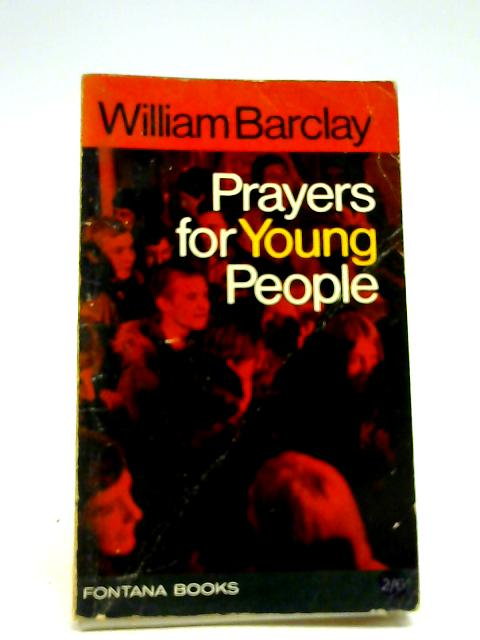 Prayers for Young People By Barclay, William