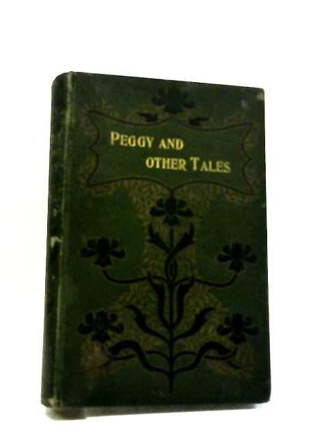 Peggy And Other Tales By Florence Montgomery