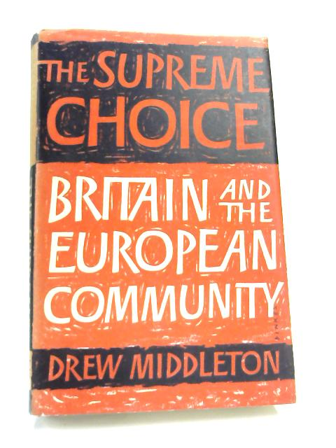 The Supreme Choice By Drew Middleton