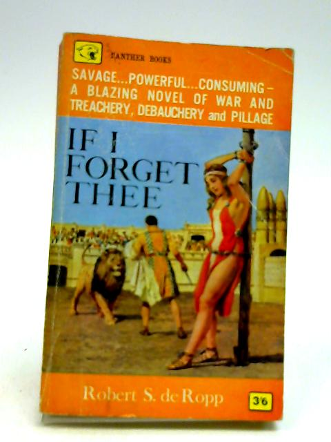 If I Forget Thee by de Ropp, Robert