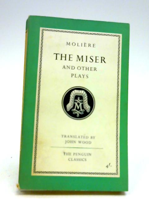 The Miser and other plays (Penguin classics) by Moli