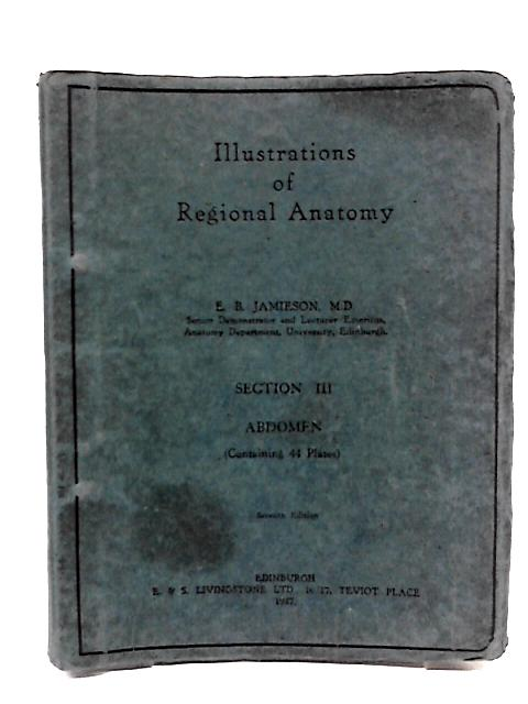 Illustrations of Regional Anatomy Section III Abdomen By Anon.