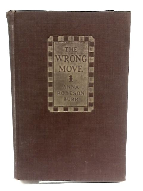 The Wrong Move By Burr, Anna Robeson Brown