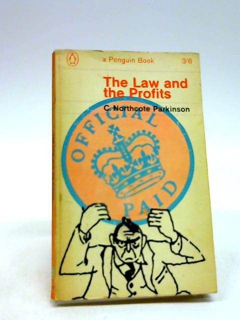 The law and the profits by Parkinson, C. Northcote