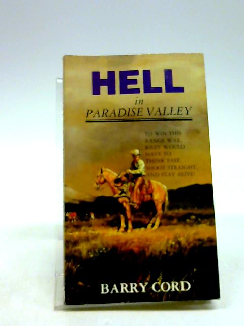 Hell in Paradise Valley By Barry Cord