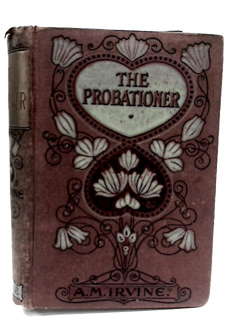 The Probationer By A.M. Irvine