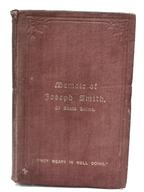 Memoir of Joseph Smith of South Holme By Joseph Smith