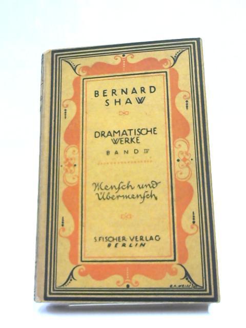 Bernard Shaw Dramatische Werke Band IV By Bernard Shaw