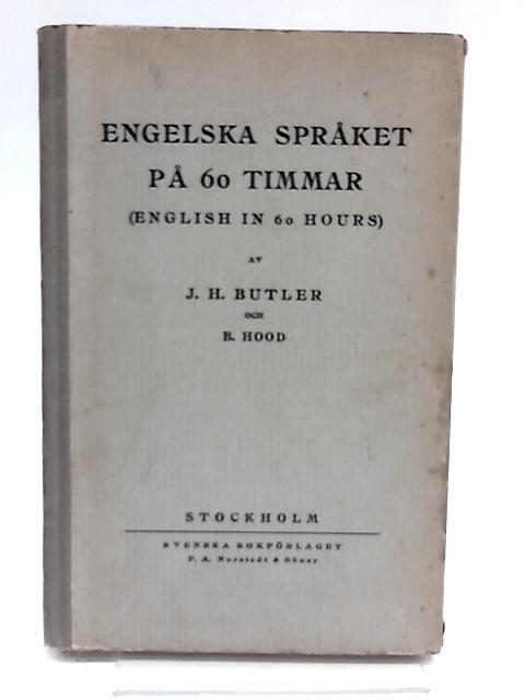 Engelska Spraket Pa 60 Timmar By J.H. Butler