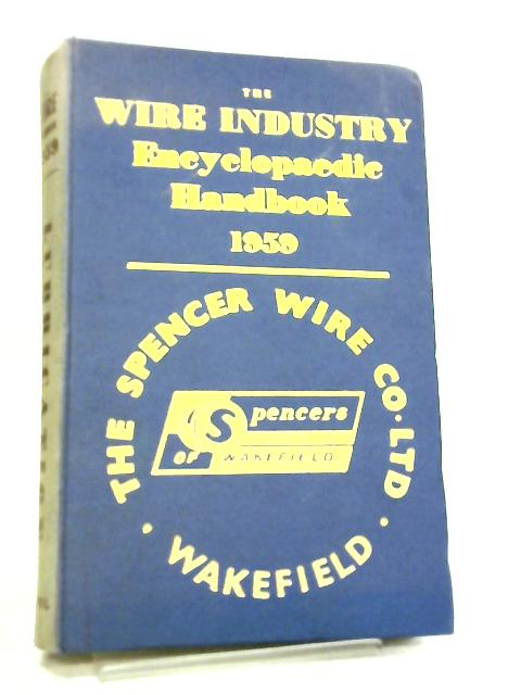 The Wire Industry Encyclopaedic Handbook 1959 By Anon