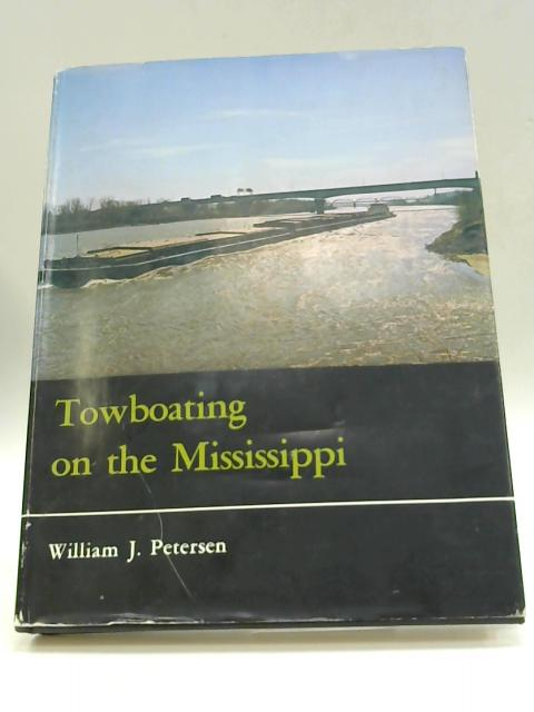 Towboating on the Mississippi By William J. Petersen