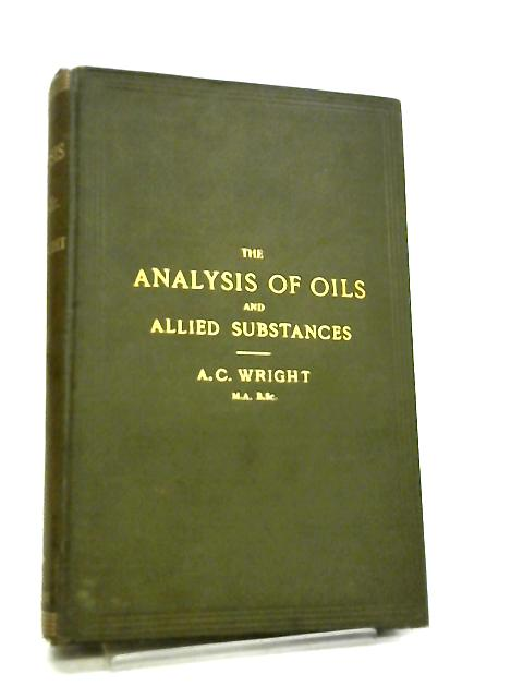 The Analysis of Oils and Allied Substances By A. C. Wright