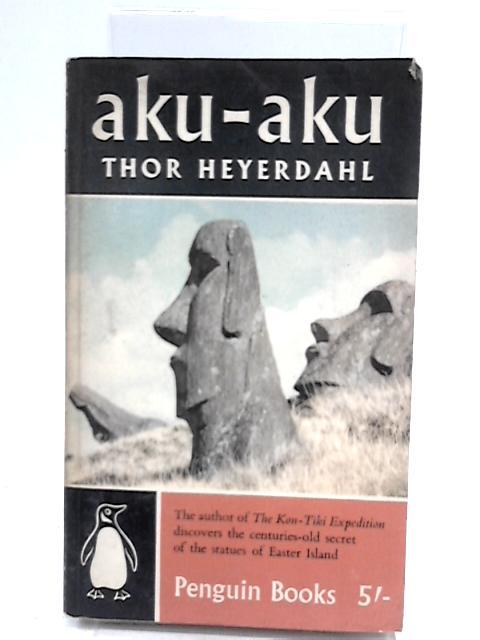 Aku-Aku by Heyerdahl, Thor