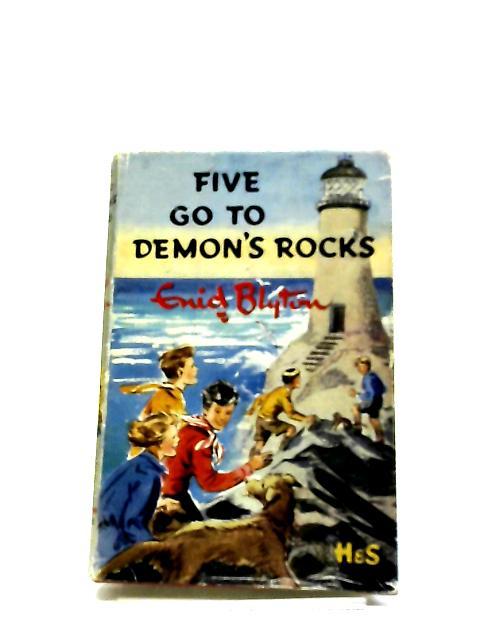Five Go To Demon's Rocks By Enid Blyton