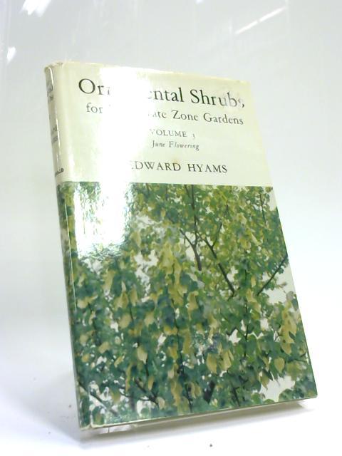Ornamental Shrubs For Temperate Zone Gardens Volume 3 June Flowering By Edwards Hyams