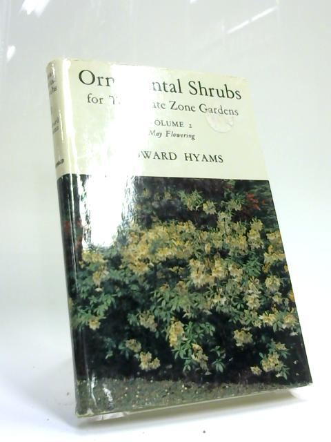 Ornamental Shrubs for Temperate Zone Gardens: Volume 2 - May Flowering By Edwards Hyams